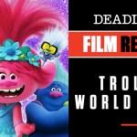 Watch Trolls World Tour Review Justin Timberlake Anna Kendrick For Sequel Deadline