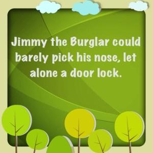 Jimmy the burgler