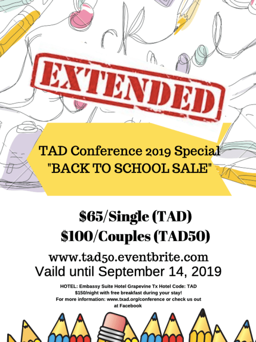 EXTENDED Combo Ticket on Sale http://www.tad50.eventbrite.com Valid until September 14, 2019