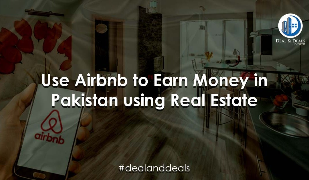 Use Airbnb to Earn Money in Pakistan Using Real Estate
