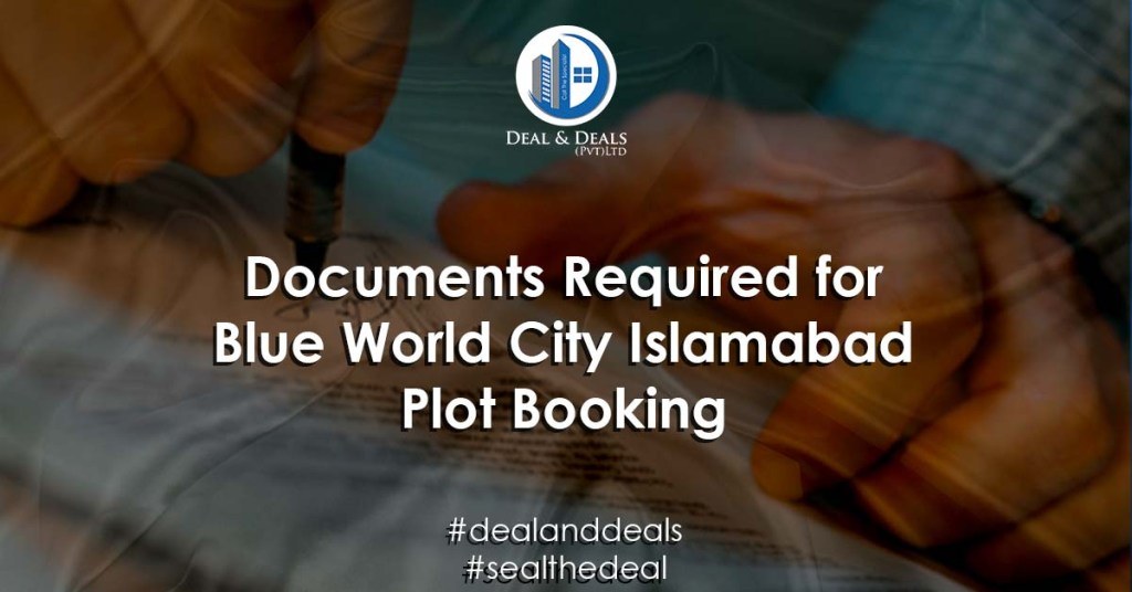 Documents Required for Blue World City Islamabad Plot Booking