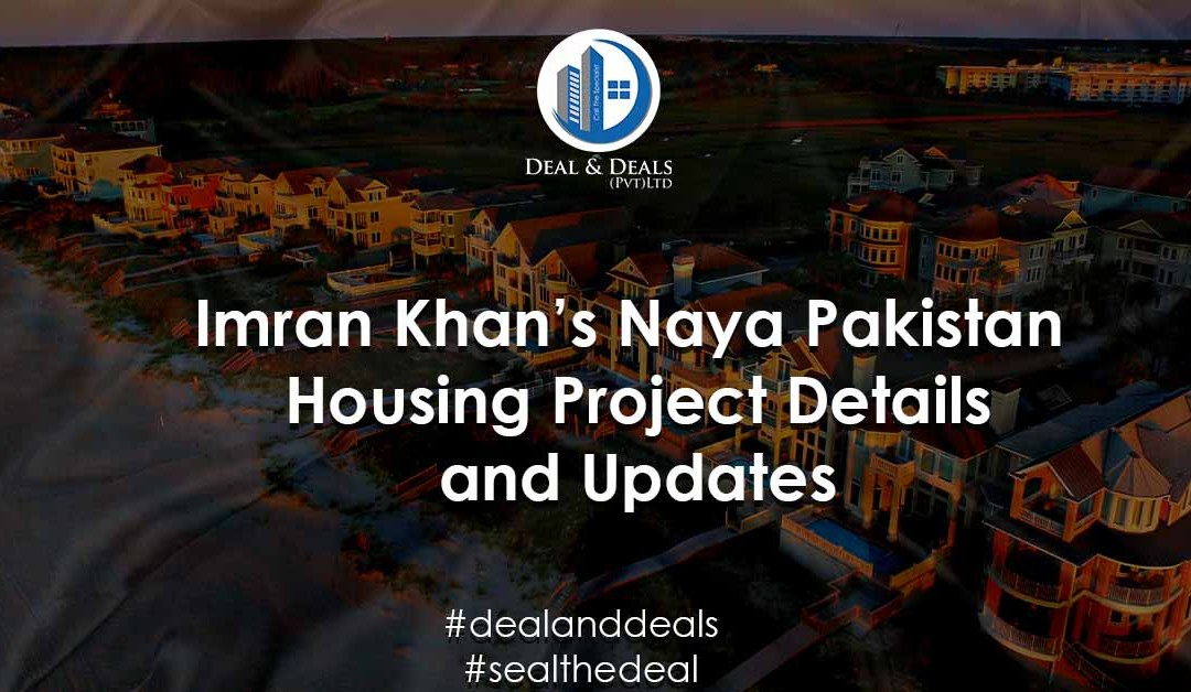 Imran Khan's Naya Pakistan Housing Project Details and Updates