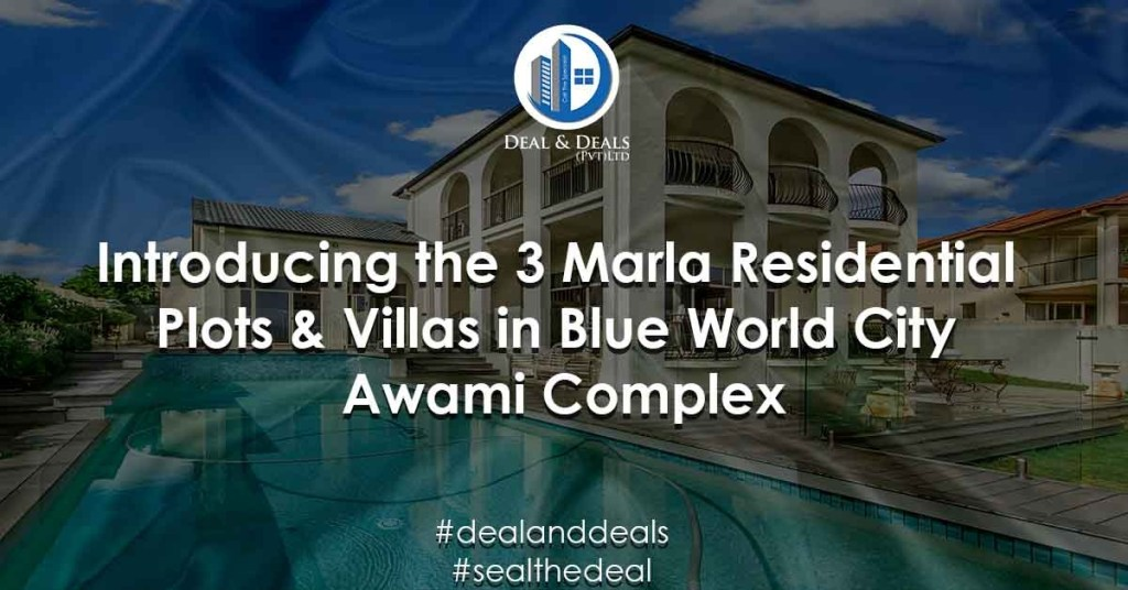 Introducing 3 Marla Residential Plots & Villas in Blue World City Awami Complex