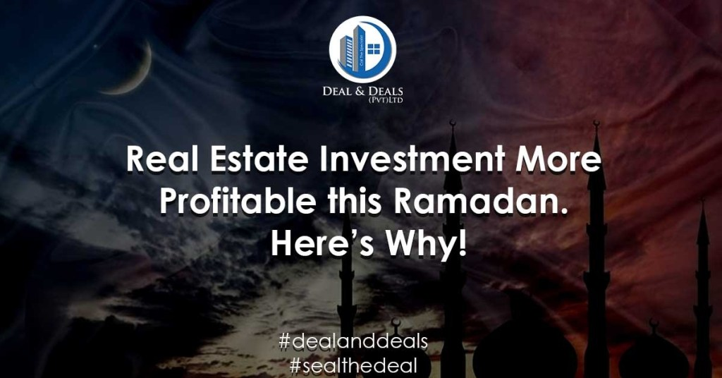 Real Estate Investments More Profitable this Ramadan. Here's Why!
