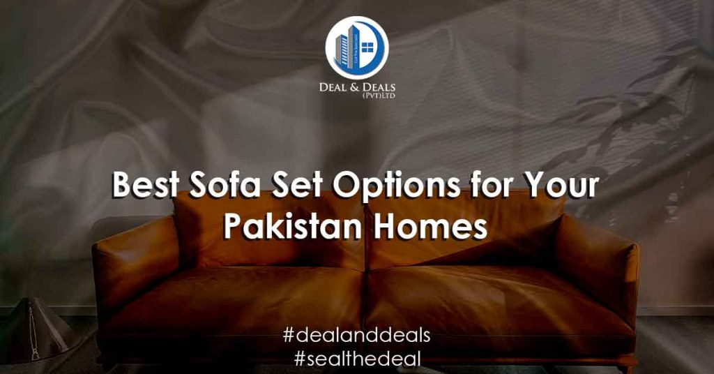 Best Sofa Set Options for Your Pakistan Homes