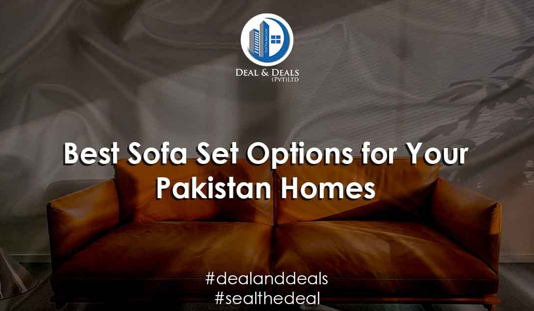 The Best Sofa Set Options for Your Pakistan Home