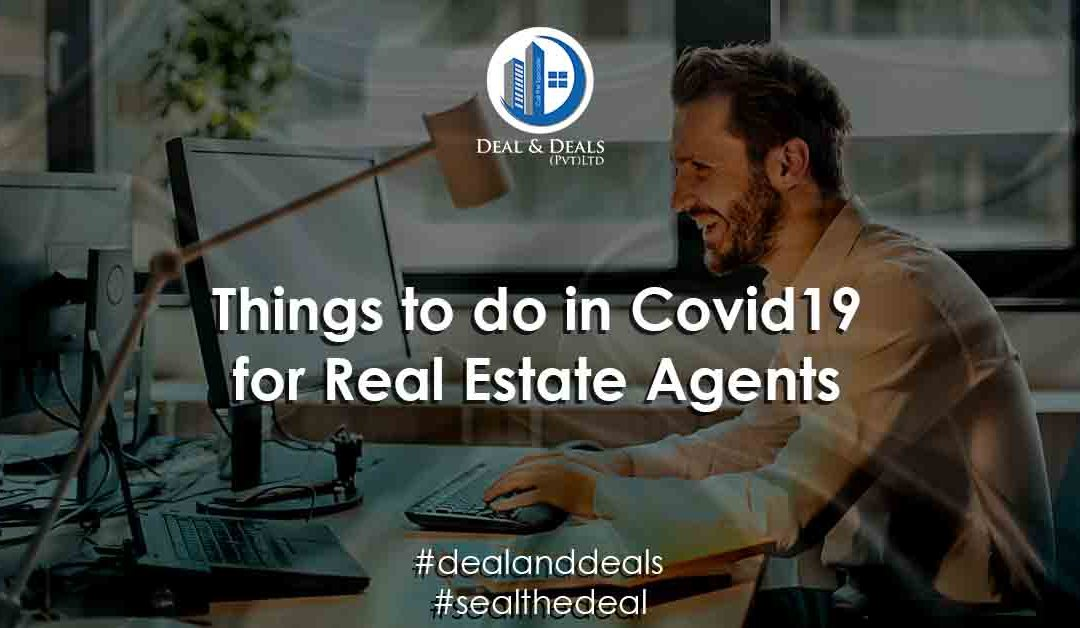 Things to do in Covid19 for Real Estate Agents