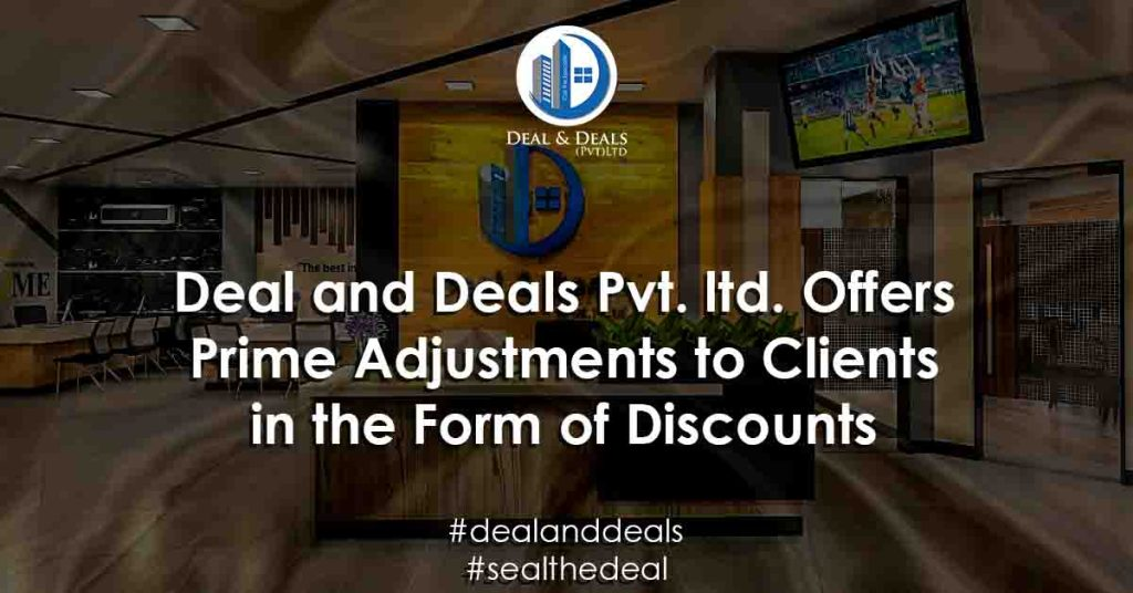 Deal and Deals Pvt. ltd. Offers Prime Adjustments to Clients in the Form of Discounts