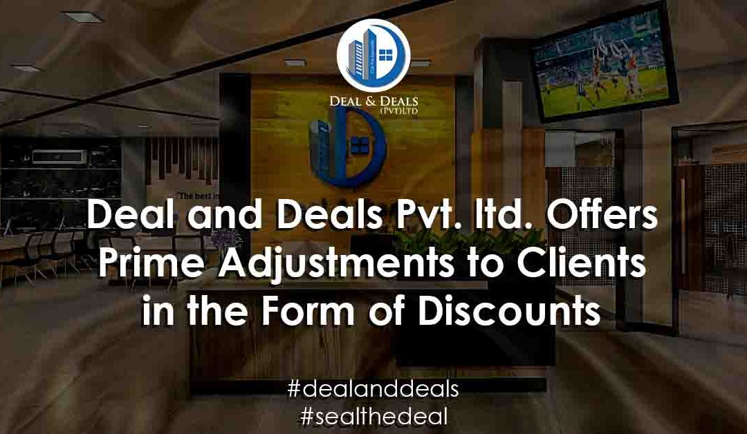 Deal and Deals Pvt. Ltd Offers Prime Adjustments to Clients in the Form of Discounts