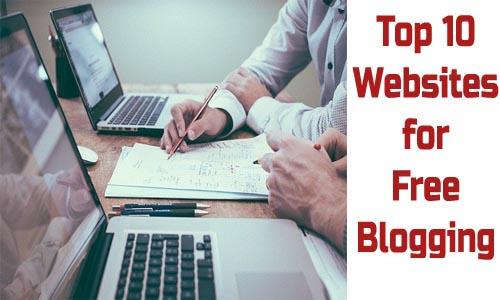 Top 10 Free Blogging Sites List