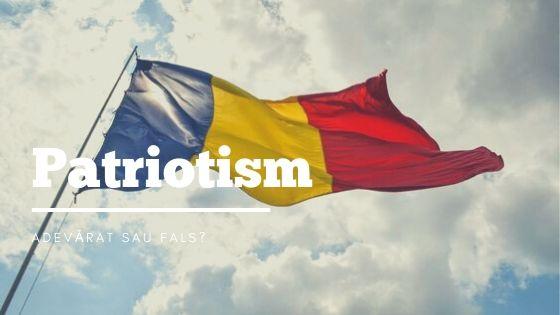 Patriotism – adevărat sau fals? Important e să fie acolo