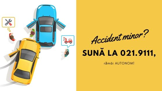 Accident minor? Sună la 021.9111, rămâi AUTONOM!