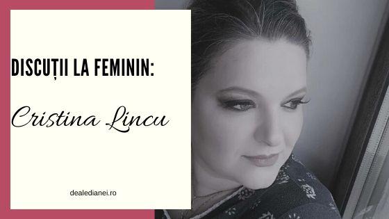 Discuții la feminin: Cristina Lincu