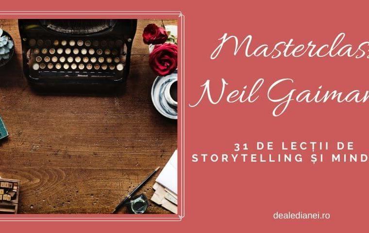 Masterclass Neil Gaiman: 31 de lecții despre storytelling și mindset