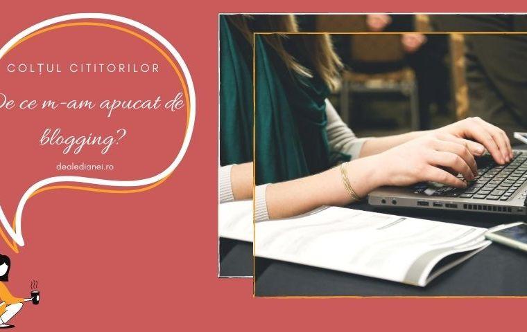 De ce m-am apucat de blogging?