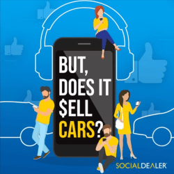 But Does It Sell Cars Podcast from SOCIALDEALER logo
