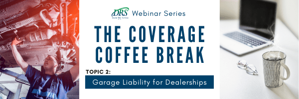 Coverage Coffee Break - Garage Liability for Dealerships
