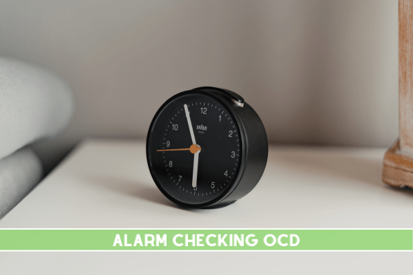 Alarm checking OCD