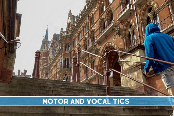 Motor and Vocal Tics
