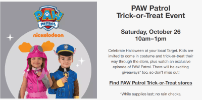 Mark your calendars! Head over to TARGET on 10/26 where the kiddos can enjoy a free Paw Patrol Trick-Or-Treat Event from 10am to 1pm.