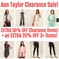 ANN TAYLOR CLEARANCE SALE! EXTRA 50% OFF LAST CHANCE + ADDT'L 20% OFF 3+ ITEMS!