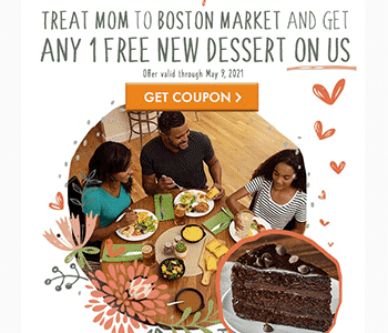 FREE Dessert for MOM at Boston Market Through May 9th (No Purchase Necessary)