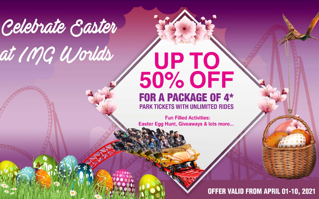 Easter Offer at IMG Worlds of Adventure