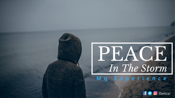 Peace In The Storm {My Experience} - DeAltar
