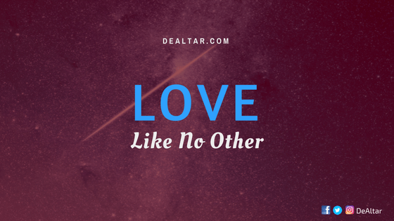 Love like no other | DeAltar