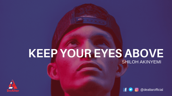 Keep Your Eyes Above