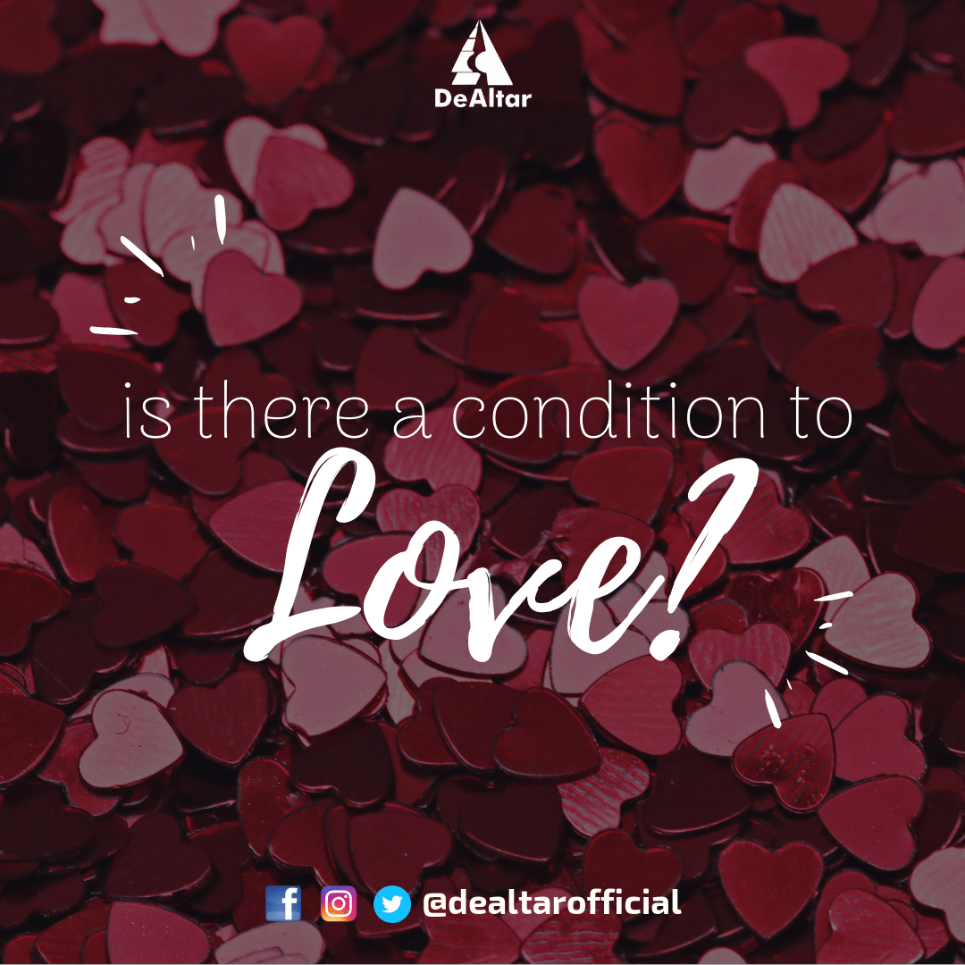 Is there a condition to Love?