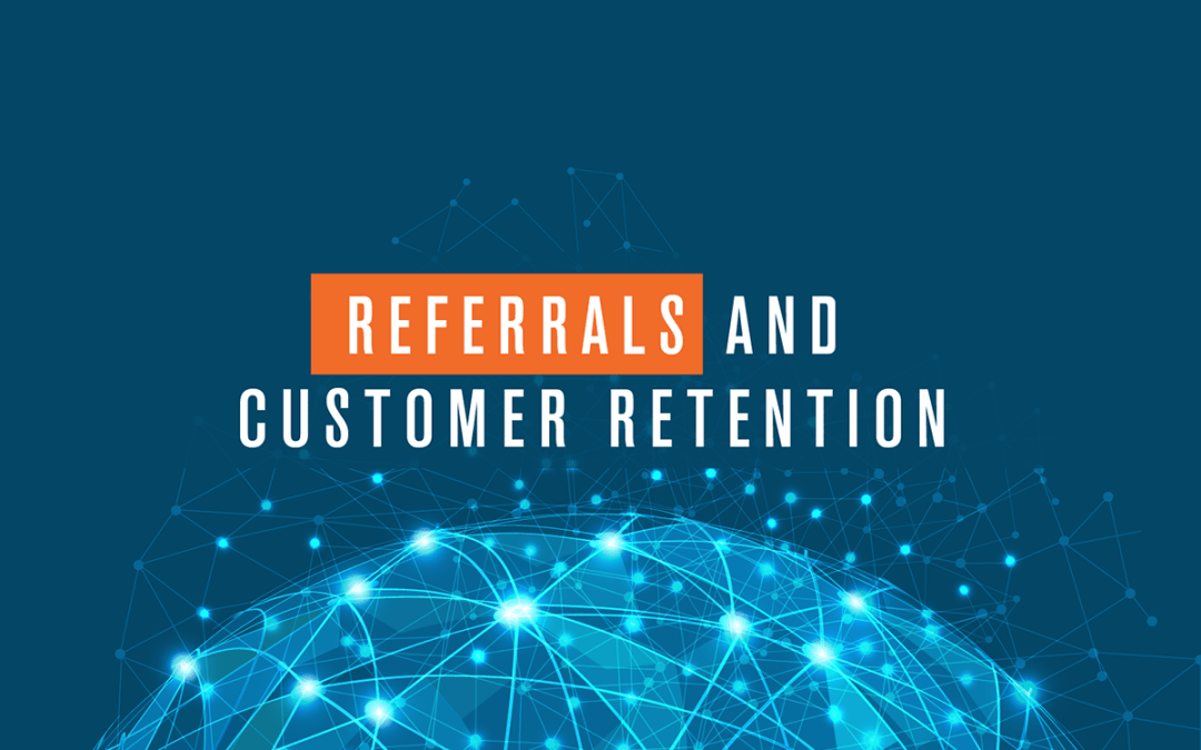 Referrals and Customer Retention