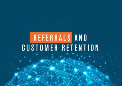 Referrals and Customer Retention