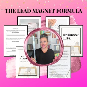 Your Business Fairy Godmother's The Lead Magnet Formula