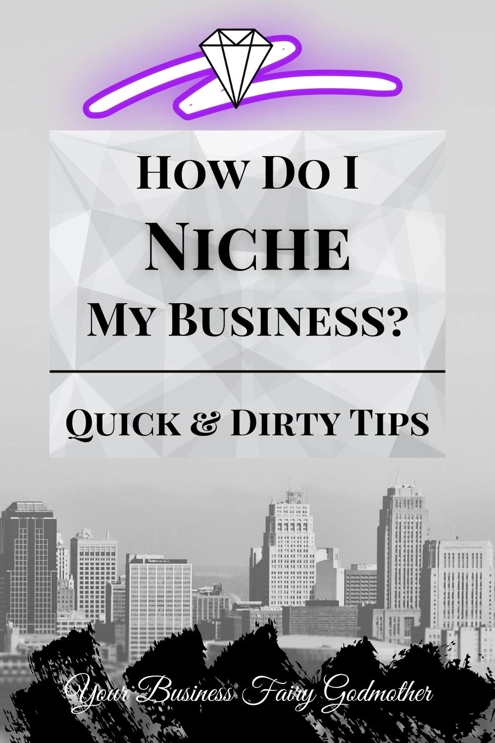 How do I niche my business? Quick and dirty tips