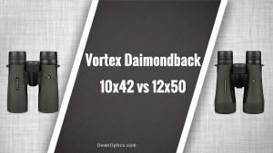 review of vortex diamondback 10x42 vs 12x50 binoculars
