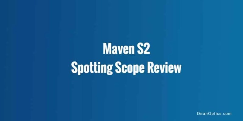Review Maven s.2 spotting scope