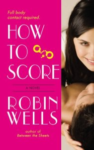 How to Score by Robin Wells