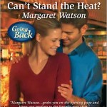 Can't Stand the Heat? by Margaret Watson
