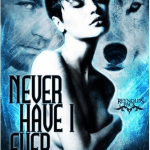 Never Have I Ever Series: Reynolds Pack Book 1 By: Alisha Rai