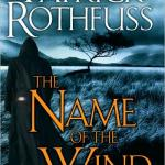 The Name of the Wind: The Kingkiller Chronicle, Day One by Patrick Rothfuss
