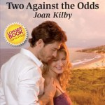 Two Against the Odds by Joan Kilby