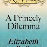 A Princely Dilemma by Elizabeth Rolls