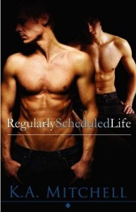 Regularly Scheduled Life, by K.A. Mitchell