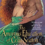 THE AMOROUS EDUCATION OF CELIA SEATON Miranda Neville