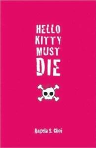 Hello Kitty Must Die by Angela Choi