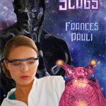 Space Slugs Frances Pauli