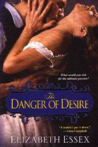 The Danger of Desire Elizabeth Essex