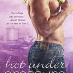 Hot Under Pressure by Louisa Edwards