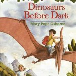 Dinosaurs Before Dark (Magic Tree House Series #1) Mary Pope Osborne